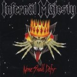 Infernal Majesty: None Shall Defy