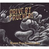 Drive-By Truckers:Brighter Than Creation's Dark