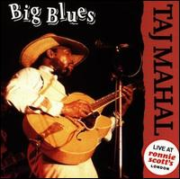 Taj Mahal:Big Blues