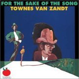Townes Van Zandt:For the sake of the song