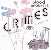 Blood Brothers:Crimes