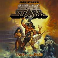 Jack Starr's Burning Starr: Land Of The Dead