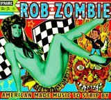 Rob Zombie:American Made Music to Strip By