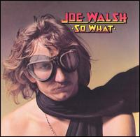 Joe Walsh:So What