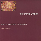 Icicle Works: Love Is A Wonderful Colour