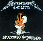 88 Fingers Louie:88 Fingers Up Your Ass