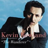 Kevin Rowland: The Wanderer