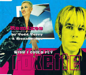 Roxette: Wish I Could Fly