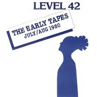 Level 42: The Early Tapes July/Aug 1980