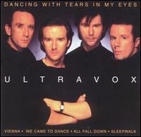 ULTRAVOX:Dancing With Tears in My Eyes