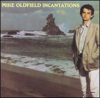 Mike Oldfield:Incantations