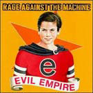 Rage Against The Machine:Evil Empire