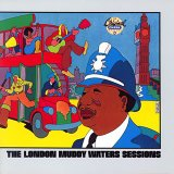 Muddy Waters:The London Muddy Waters Sessions