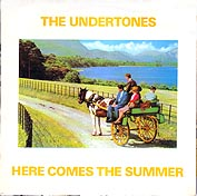 UNDERTONES:Here Comes The Summer