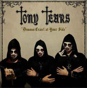 Tony Tears: Demons Crawl At Your Side