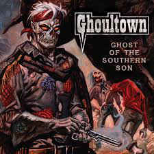 Ghoultown: Ghost Of The Southern Son