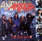Anthrax:I'm The Man