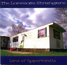 Lonesome Strangers: Land of Opportunity