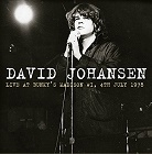 David Johansen:Live At Bunky´s Madison WI, 4th July 1978