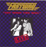 Fastway:Say What You Will
