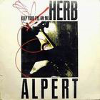 Herb Alpert:Keep your eye on me
