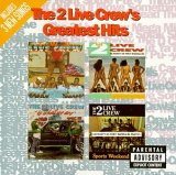2 Live Crew:Greatest hits