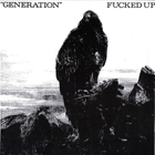 Fucked Up:Generation