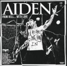Aiden:From Hell... With Love