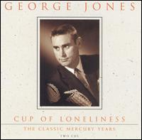 George Jones:Cup of Loneliness: The Classic Mercury Years