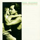 John Cougar Mellencamp:Big Daddy