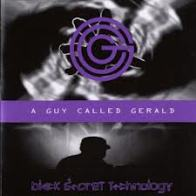 A GUY CALLED GERALD:Black secret technology