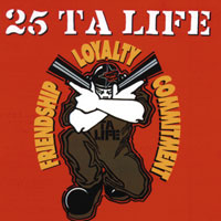 cd: 25 Ta Life: Friendship, Loyalty, Commitment