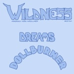Wildness:dreams/dollburner