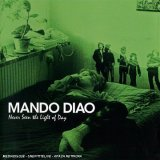Mando Diao: Never Seen The Light Of Day