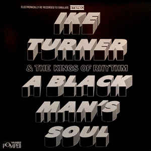 Ike Turner & The Kings Of Rhythm: A Black Man's Soul