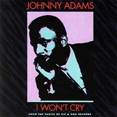 Johnny Adams:I Won't Cry: From The Vaults Of Ric & Ron Records