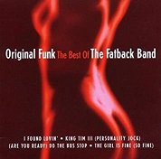 Fatback Band:Original Funk: The Best Of The Fatback Band