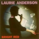 Laurie Anderson:Bright Red