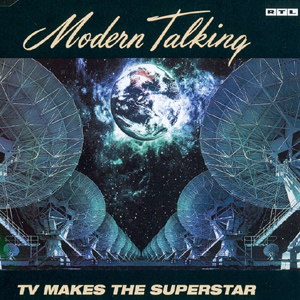 Modern Talking: TV Makes the Superstar