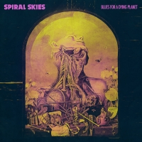 Spiral Skies: Blues for a Dying Planet