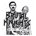 Brutal Knights:My Life, My Fault