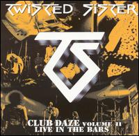 Twisted Sister:Club Daze Vol. 2: Live In The Bars