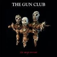 The Gun Club: In My Room