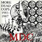 MDC: More Dead Cops 1981-1987