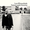 Lars Winnerbäck: Vatten under broarna