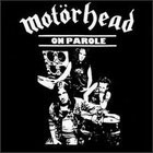 Motörhead:On parole