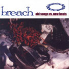 Breach:Old Songs vs. New Beats