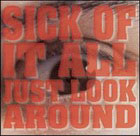 Sick of it all: Just look around