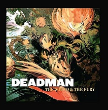 Deadman:The sound and the fury
