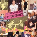 Peter And The Test Tube Babies:Loud Blaring Punk Rock